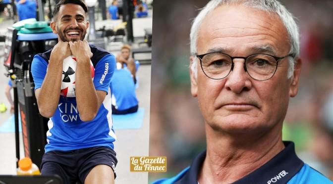 Ranieri : «Avec un autre entraineur, Mahrez se retrouvera sur le banc !»