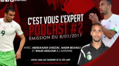 «C'est vous l'Expert» #10 Podcast : Ghezzal, Belhadj et Mesloub à l'antenne !