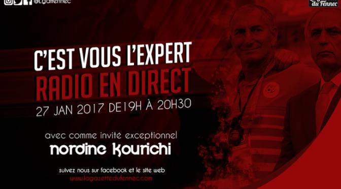 C'est vous l'Expert en direct de 19h à 20h30 avec Nordine Kourichi !