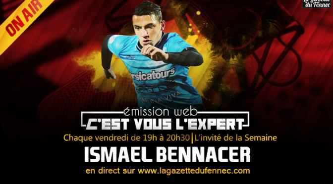 «C'est vous l'Expert» : l'émission en direct ce soir avec Bennacer de 19h à 20H30 !