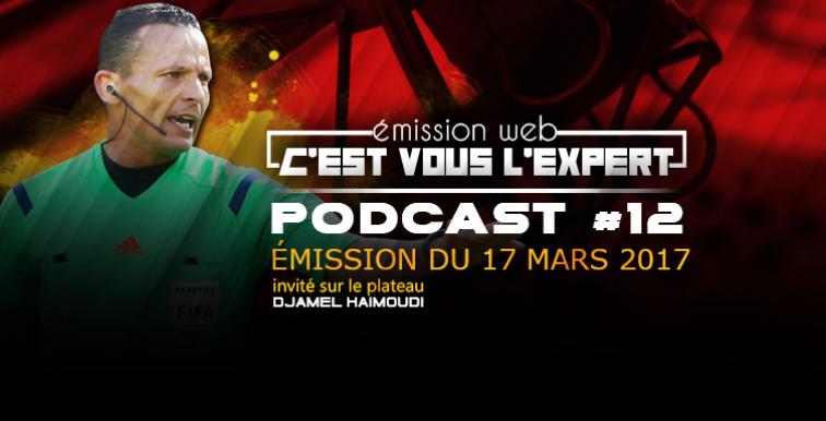 «C'est vous l'Expert» : Podcast avec l'ex-arbitre algérien Djamel Haïmoudi !
