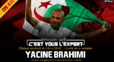 «C'est vous l'Expert» : Yacine Brahimi en direct sur notre antenne à partir de 19h !