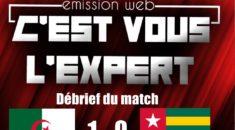 « C'est vous l'Expert » : Débrief du match face au Togo !