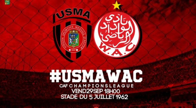 Programme TV du vendredi : USMA-WAC, le choc maghrébin à 18h00 !