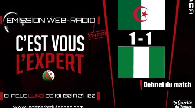 «C'est vous l'Expert» : Retour sur le match Algérie – Nigéria !