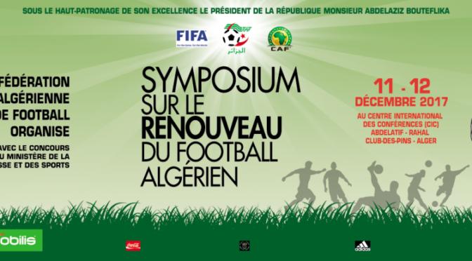 FAF : Un Symposium pour «le renouveau du football algérien» à Aïn Bénian