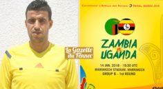 CHAN 2018 : Abid Charef arbitrera Zambie – Ouganda