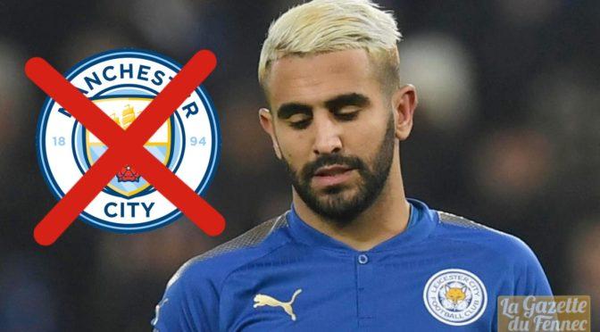 Mercato : Leicester réclame 108 M€ pour Mahrez, Manchester City dit stop !