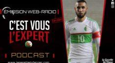 C'est vous l'Expert : Retour sur la défaite de l'Algérie face au Cap-Vert !