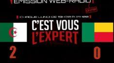 « C'est Vous L'Expert » : Algérie – Bénin, le débrief