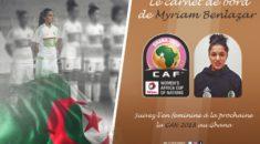 """""""Le Carnet de bord de Benlazar"""" : Plongez dans la CAN 2018 avec l'EN féminine !"""
