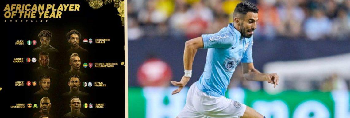 CAF Awards 2018 : Mahrez retenu dans une liste de 10 joueurs