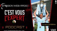 « C'est vous l'Expert » : une saison réussie pour Mahrez ?