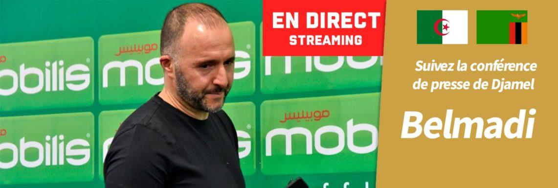 Algérie – Zambie : Conférence de presse de Djamel Belmadi en direct