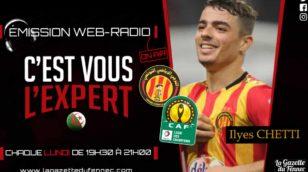 « C'est vous l'Expert » : les Algériens en LDC africaine, Ilyes Chetti à l'antenne