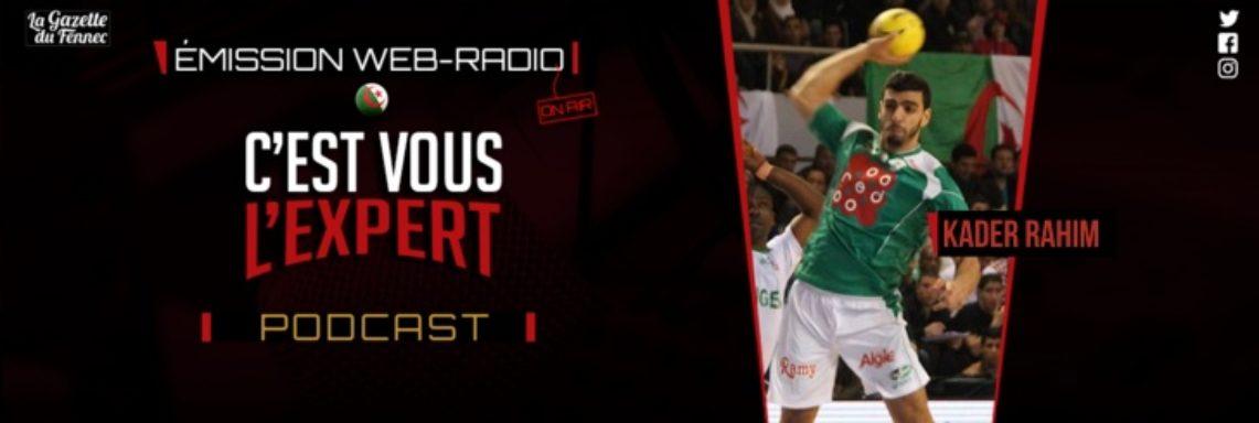 «C'est vous l'Expert »: Handball et football avec Kader Rahim !